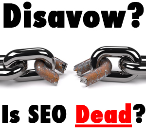 Disavow Tool and Is SEO Dead